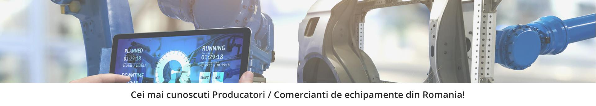 Cei mai cunoscuti Producatori / Comercianti de echipamente din Romania!
